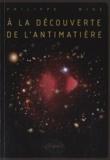 Philippe Miné - A la découverte de l'antimatière.