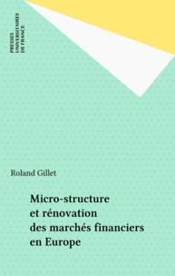 Philippe Minguet et  Gillet - Micro-structure et rénovation des marchés financiers en Europe.