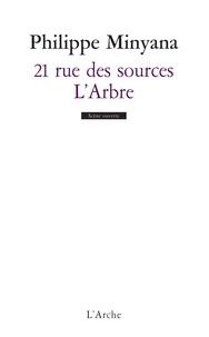 Philippe Minyana - 21 rue des Sources ; L'Arbre.