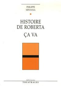 Philippe Minyana - Histoire de Roberta - Ca va.