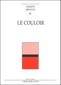 Philippe Minyana - Le couloir.
