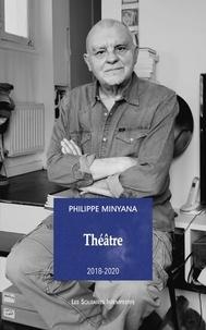 Philippe Minyana - Theatre 2018-2020 (tome 1) - (maisons rouges, freres et soeurs, accident, nuit).