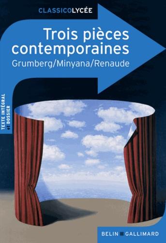 Philippe Minyana et Jean-Claude Grumberg - Trois pièces contemporaines.