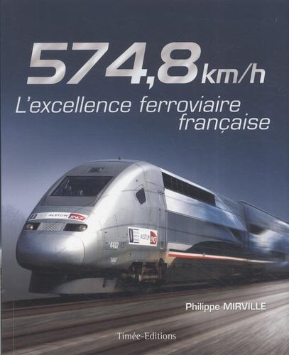 Philippe Mirville - 574,8 km/h - L'excellence française.