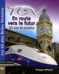 TGV En route vers le futur - 25 ans de passion.pdf