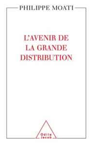 Philippe Moati - Avenir de la grande distribution (L').