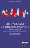 """Philippe Moati - (Dé)penser la consommation - Peut-il y avoir une """"bonne consommation"""" ?."""