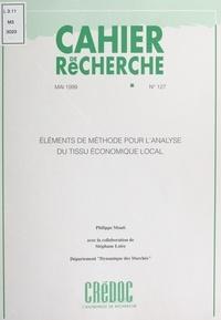 Philippe Moati et  Centre de recherche pour l'étu - Éléments de méthode pour l'analyse du tissu économique local.