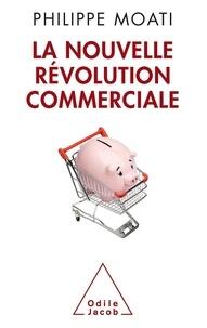 Philippe Moati - La nouvelle révolution commerciale.