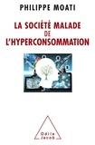 Philippe Moati - La Société malade de l'hyperconsommation.