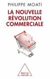 Philippe Moati - Nouvelle Révolution commerciale (La).