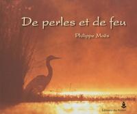 Philippe Moës - De perles et de feu.