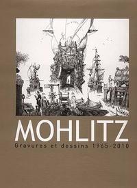 Philippe Mohlitz - Gravures et dessins 1965-2010.