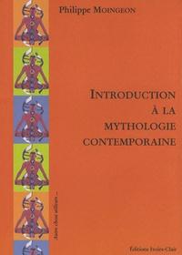 Philippe Moingeon - Introduction à la mythologie contemporaine.