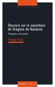 Discours sur le sacerdoce de Grégoire de Naziance - Philippe Molac |