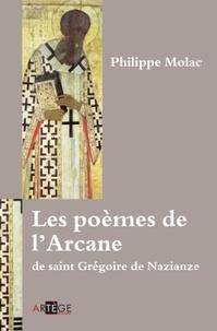 Philippe Molac - Les Poèmes de l'Arcane de saint Grégoire de Nazianze.