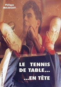 Philippe Molodzoff - Le tennis de table... en tête. - Préparation mentale appliquée à la Compétition.