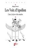 Philippe Monbrun - Les voix d'Apollon - L'arc, la lyre et les oracles.