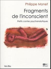 Philippe Monet - Fragments de l'inconscient - Petits contes psychanalytiques.
