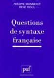Philippe Monneret et René Rioul - Questions de syntaxe française.