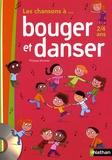 Philippe Monnier - Les chansons à... bouger et danser PS, MS (2 à 4 ans) - Guide pédagogique. 1 CD audio