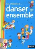 Philippe Monnier - Les chansons à... danser ensemble GS (5 à 6 ans). 1 CD audio