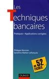 Philippe Monnier et Sandrine Mahier-Lefrançois - Les Techniques bancaires, en 52 fiches - Pratiques, Applications corrigées.