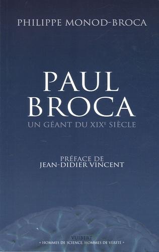 Philippe Monod-Broca - Paul Broca - Un géant du XIXe siècle.