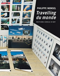 Philippe Monsel - Travelling du monde.