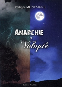 Philippe Montaigne - Anarchie et volupté.