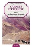 Philippe Montillier - Carnets d'éternité - 30 ans sur les chemins du monde.