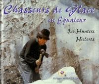 Goodtastepolice.fr Chasseurs de glace en Équateur Image