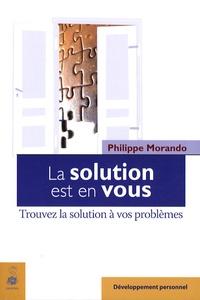 Philippe Morando - La solution est en vous.