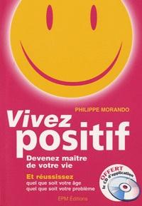 Philippe Morando - Vivez positif. 1 CD audio