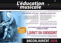 Philippe Morant - L'éducation musicale Baccalauréat, Option facultative, toutes séries, Enseignement de spécialité, Série L - Livret du candidat.