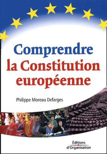 Philippe Moreau Defarges - Comprendre la Constitution européenne.