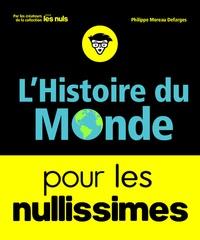 Philippe Moreau Defarges - L'histoire du monde pour les nullissimes.