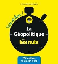 Philippe Moreau Defarges - La Géopolitique pour les nuls vite et bien.