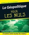 Philippe Moreau Defarges - La géopolitique pour les nuls.