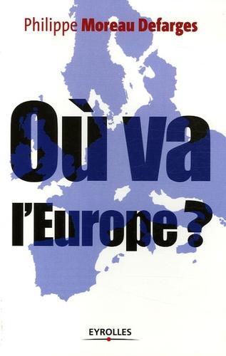 Philippe Moreau Defarges - Où va l'Europe ?.