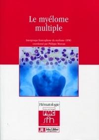 Philippe Moreau - Le myélome multiple.