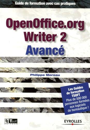 Philippe Moreau - OpenOffice.org Writer 2 Avancé - Guide de formation avec cas pratiques.