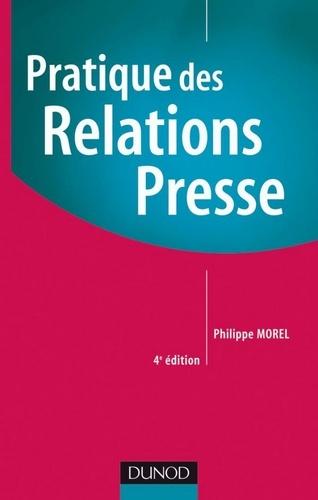 Philippe Morel - Pratique des relations presse - 4ème édition.