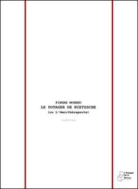 Philippe Moreno - Le potager de Nietzsche.
