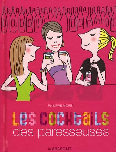 Philippe Morin - Les cocktails des paresseuses.