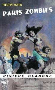 Philippe Morin - Paris zombies.