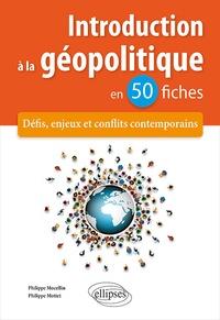 Introduction à la géopolitique en 50 fiches - Défis, enjeux et conflits contemporains.pdf