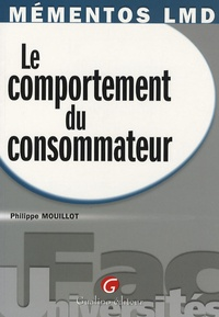 Philippe Mouillot - Le comportement du consommateur.