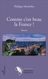 Philippe Moukoko - Comme c'est beau la France !.