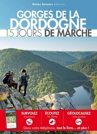 Philippe Moulin et Annabelle Millot - Gorges de la Dordogne : 15 jours de marche.